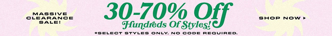 Save 30-70% OFF on 100's of styles