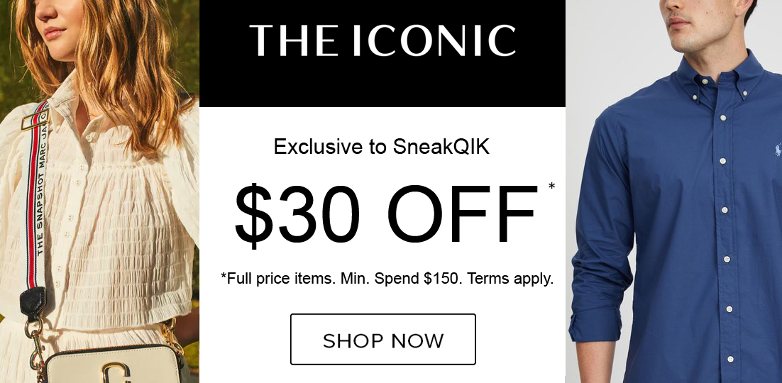 (Live on 29th) - Shh, $30 OFF $150+ The Iconic Exclusive Voucher to SneakQIK. Full price only.